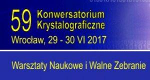 59 Konwersatorium Krystalograficzne, Warsztaty Naukowe Polskiego Towarzystwa Krystalograficznego oraz  Wręczenie Nagrody i Walne Zebranie PTK